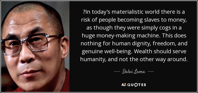 quote-in-today-s-materialistic-world-there-is-a-risk-of-people-becoming-slaves-to-money-as-dalai-lama-124-95-02