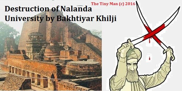 Destruction of Nalanda University by Bakhtiyar Khilji