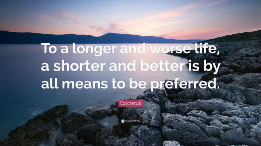 2285333-Epictetus-Quote-To-a-longer-and-worse-life-a-shorter-and-better-is